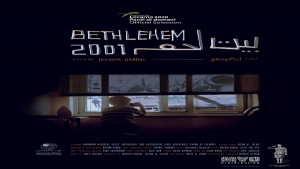 As Part of Its Tour in the Arab World Bethlehem 2001 to Take Part in Ajyal Film Festival